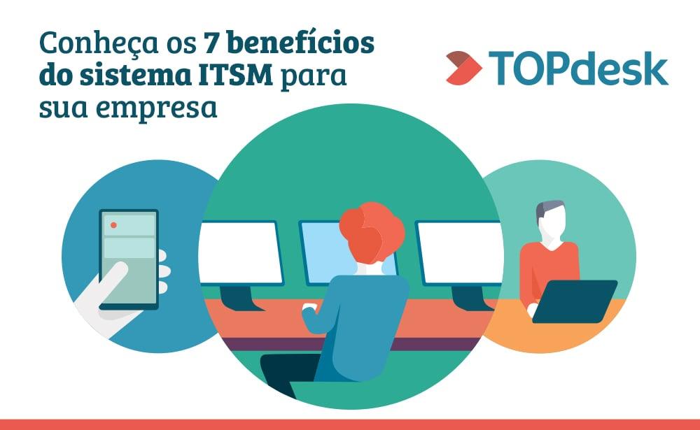 7 benefícios do sistema ITSM