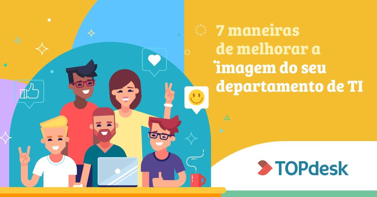 topdesk_como_melhorar_a_imagem_do_departamento_de_ti